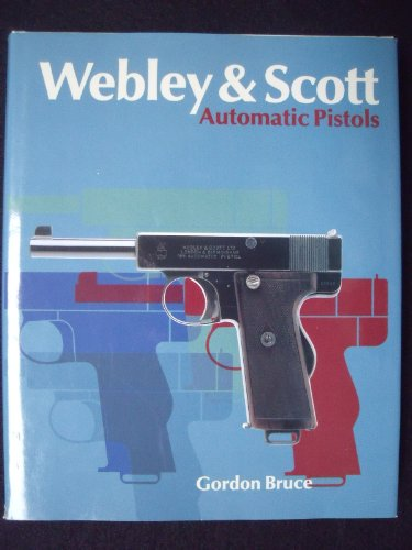 Webley & Scott Automatic Pistols. (3727671068) by Gordon. Bruce