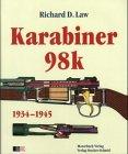 Karabiner 98k (Gebundene Ausgabe) von Richard D.: Richard D. Law