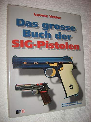 9783727671234: Das groáe Buch der SIG-Pistolen
