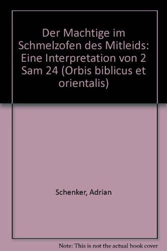 Der Machtige im Schmelzofen des Mitleids: Eine Interpretation von 2 Sam 24 (Orbis biblicus et ...