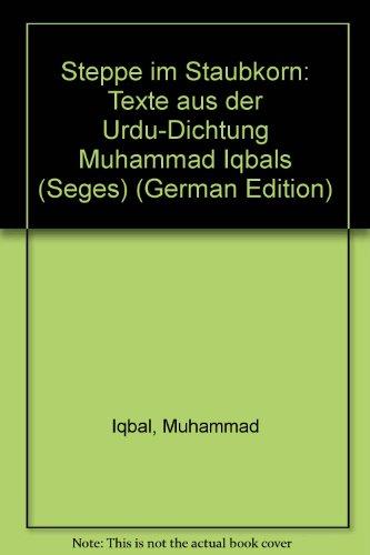 9783727802751: Steppe im Staubkorn: Texte aus der Urdu-Dichtung Muhammad Iqbals (Seges) (German Edition)