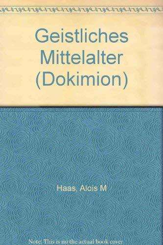 Geistliches Mittelalter (Dokimion / Neue Schriftenreihe zur Freiburger Zeitschrift für ...