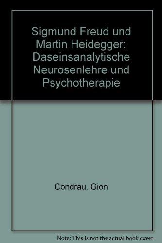 9783727807602: Sigmund Freud und Martin Heidegger: Daseinsanalytische Neurosenlehre und Psychotherapie (German Edition)