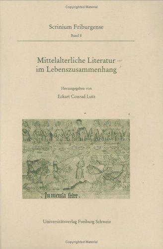 9783727810558: Mittelalterliche Literatur im Lebenszusammenhang: Ergebnisse des Troisième Cycle Romand 1994 (Scrinium Friburgense)