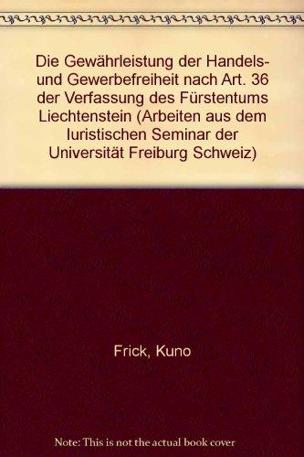 Die Gewährleistung der Handels- und Gewerbefreiheit nach Art. 36 der Verfassung des Fürstentums ...