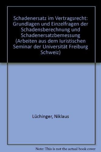 Schadenersatz im Vertragsrecht. Grundlagen und Einzelfragen der Schadensberechnung und ...