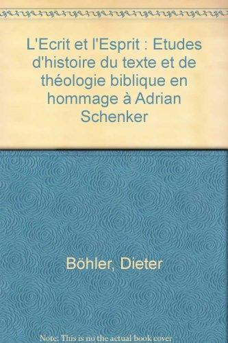 9783727815188: L'ecrit Et L'esprit: Etudes D'histoire Du Texte Et De Theologie Biblique En Hommage a Adrian Schenker (Orbis Biblicus Et Orientalis) (French Edition)