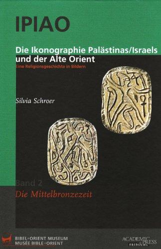 9783727816048: Schroer, Silvia; Keel, Othmar, Bd.2 : Die Mittelbronzezeit