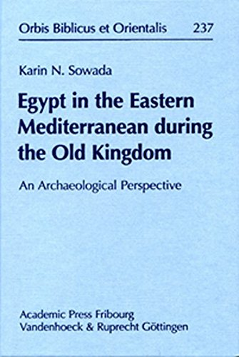 9783727816499: Egypt in the Eastern Mediterranean During the Old Kingdom: An Archaeological Perspective