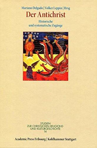 9783727816758: Der Antichrist: Historische und systematische Zugänge by Delgado, Mariano; Le...