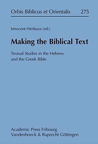 9783727817724: Making the Biblical Text: Textual Studies in the Hebrew and the Greek Bible (Orbis Biblicus Et Orientalis)
