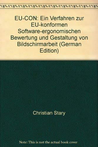 9783728124692: EU-CON: Ein Verfahren zur EU-konformen Software-ergonomischen Bewertung und Gestaltung von Bildschirmarbeit
