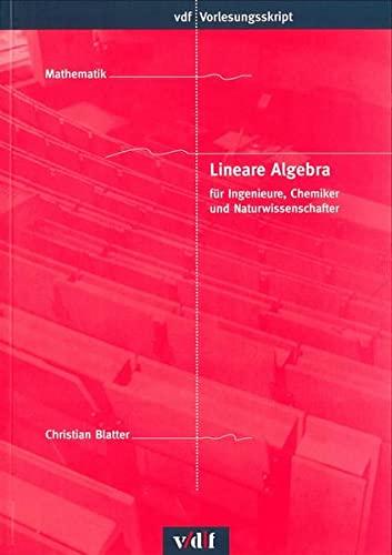 9783728126603: Lineare Algebra für Ingenieure, Chemiker und Naturwissenschaft