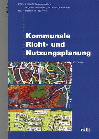 Kommunale Richt- und Nutzungsplanung. Ein Lehrbuch.: Gilgen, Kurt.
