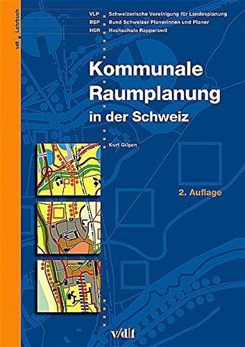 Kommunale Raumplanung in der Schweiz. Ein Lehrbuch.: Gilgen, Kurt.