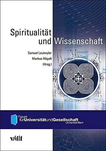 Spiritualität und Wissenschaft [Medienkombination] / Forum für Universität und ...