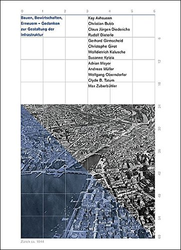 9783728129666: Bauen, Bewirtschaften, Erneuern - Gedanken zur Gestaltung der Infrastruktur: Festschrift zum 60. Geburtstag von Prof. Dr. Hans-Rudolf Schalcher