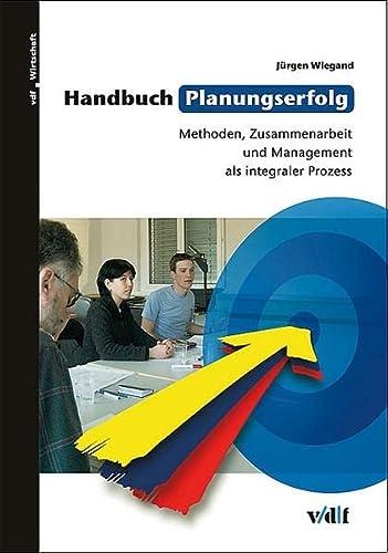 Handbuch Planungserfolg: Jürgen Wiegand