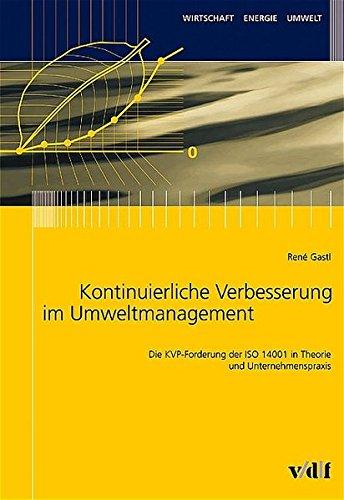 9783728130341: Kontinuierliche Verbesserung im Umweltmanagement - Die KVP-Forderung der ISO 14001 in Theorie und Unternehmenspraxis