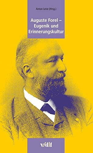 9783728130464: Auguste Forel - Eugenik und Erinnerungskultur
