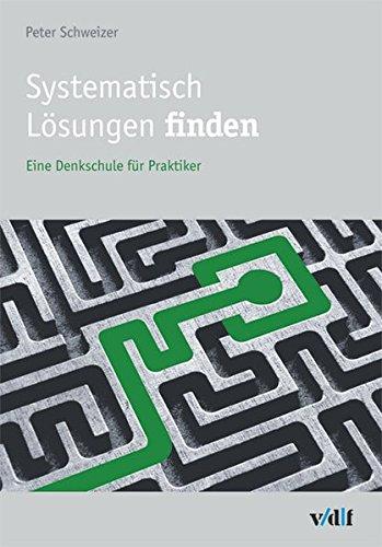 Systematisch Lösungen finden: Peter Schweizer