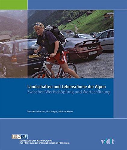 9783728131423: Landschaften und Lebensräume der Alpen: Zwischen Wertschöpfung und Wertschätzung