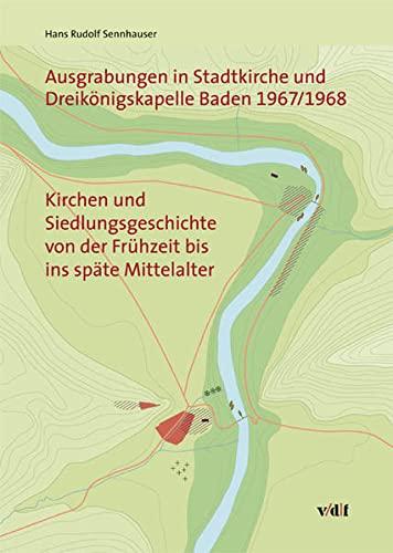9783728132291: Ausgrabungen in Stadtkirche und Dreikönigskapelle Baden 1967/1968