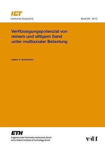 Verflüssigungspotenzial sandiger und siltiger Böden unter multi-axialer Belastung: ...