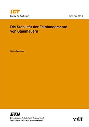 Die Stabilität der Felsfundamente von Staumauern: Stefan Bergamin