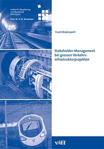 9783728133403: Stakeholder-Management bei grossen Verkehrsinfrastrukturprojekten