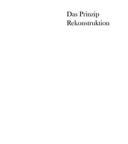Das Prinzip Rekonstruktion: Uta Hassler