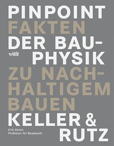 Pinpoint - Fakten der Bauphysik zu nachhaltigem Bauen: Bruno Keller
