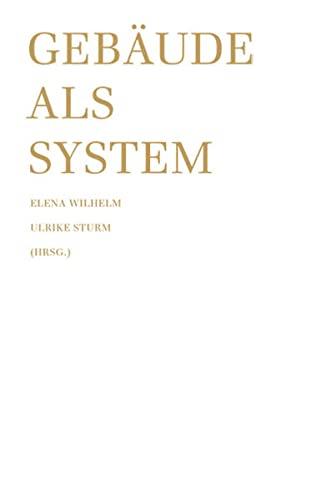 Gebäude als System: Elena Wilhelm