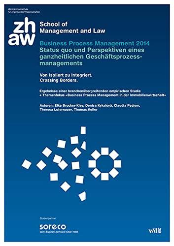 9783728136268: Business Process Management 2014 Status quo und Perspektiven eines ganzheitlichen Geschäftsprozessmanagements