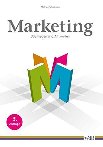 9783728137333: Marketing: 333 Fragen und Antworten