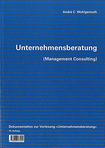 Unternehmensberatung (Management Consulting): André C. Wohlgemuth