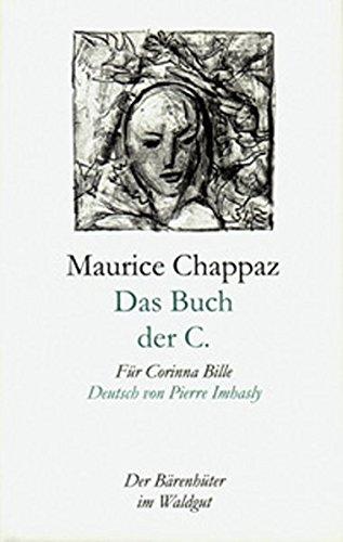 9783729400870: Das Buch der C. by Chappaz, Maurice; Baumann, Ruedi; Imhasly, Pierre