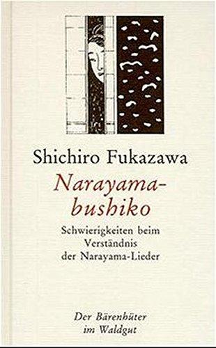 Narayama-bushiko. Schwierigkeiten beim Verständnis der Narayama-Lieder. deutsch von Klaudia ...