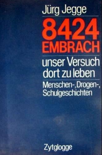 8424 Embrach: unser Versuch dort zu leben , Menschen-, Drogen-, Schulgesch: Jürg, Jeppe: