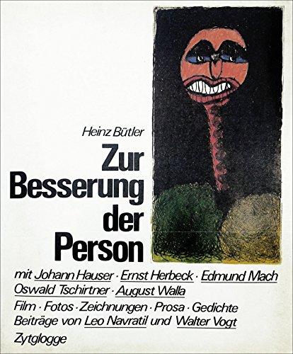 9783729601567: Zur Besserung der Person: Mit Johann Hauser, Ernst Herbeck, Edmund Mach, Oswald Tschirtner, August Walla : Film, Fotos, Zeichnungen, Prosa, Gedichte