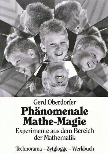 9783729604698: Phänomenale Mathe-Magie: Experimente aus dem Bereich der Mathematik. Technorama-Zytglogge-Werkbuch