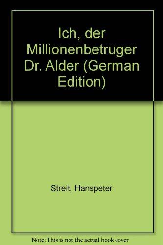 9783729604711: Ich, der Millionenbetrüger Dr. Alder