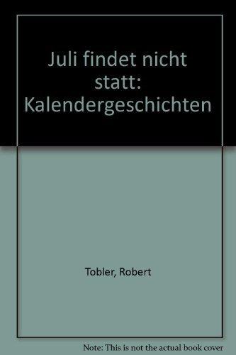 9783729605176: Juli findet nicht statt: Kalendergeschichten (German Edition)