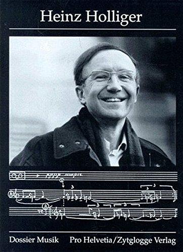 9783729605466: Heinz Holliger: Komponist, Oboist, Dirigent (Dossier Musik) (German Edition)