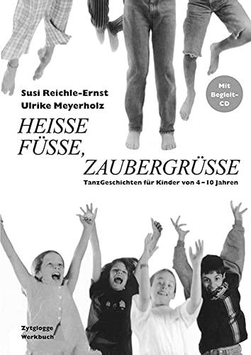 Heisse Füsse, Zaubergrüsse. Inkl. CD: Ulrike Meyerholz