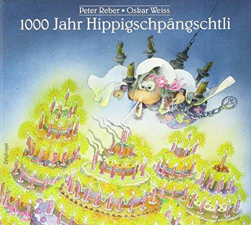 Tausend (1000) Jahr Hippigschpängschtli: Peter Reber; Oskar