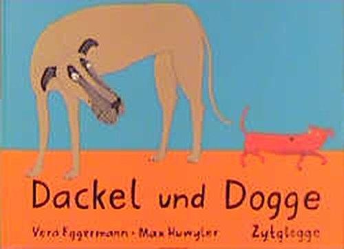 Dackel und Dogge: Eggermann, Vera und Max Huwyler: