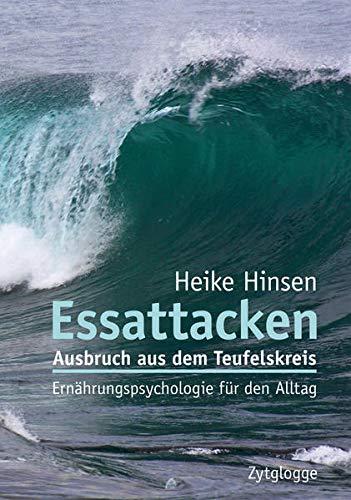 Essattacken Ausbruch aus dem Teufelskreis Ernährungspsychologie für den Alltag: Hinsen, ...