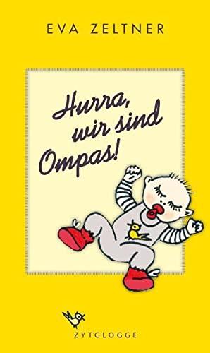 9783729608214: Hurra, wir sind Ompas!
