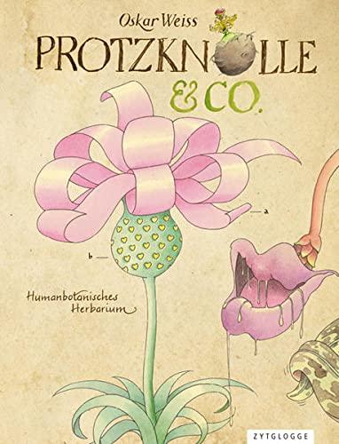 Protzknolle & Co.: Humanbotanische Betrachtungen: Weiss, Oskar